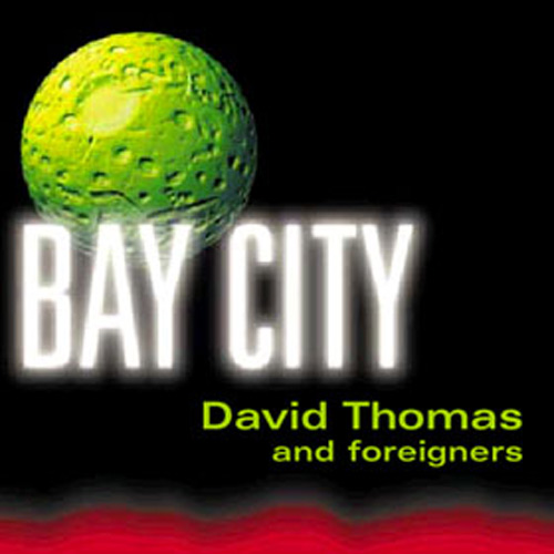 Dave Thomas and the Foreigners – Bay City – CD