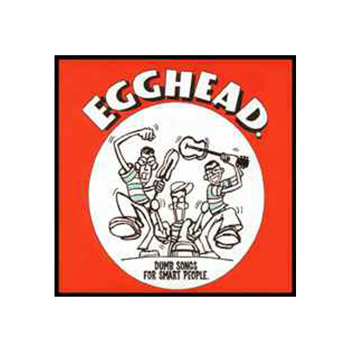 Egghead – Dumb Songs for Smart People – CD