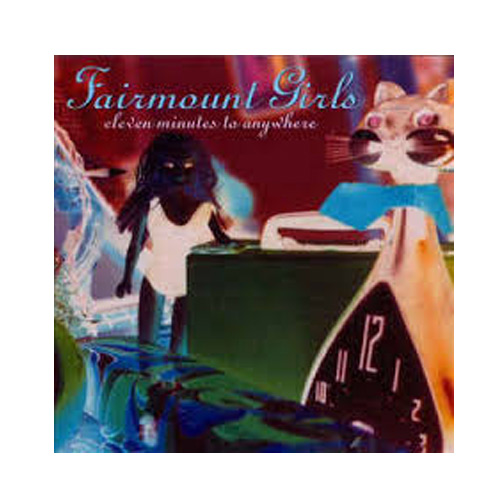 Fairmount Girls – Eleven Minutes to Anywhere – CD