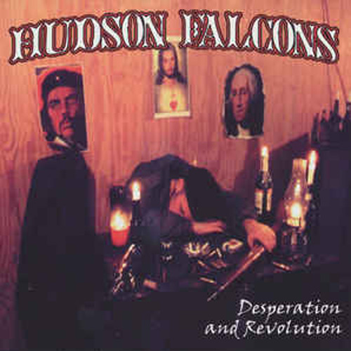 Hudson Falcons – Desperation and Revolution – CD