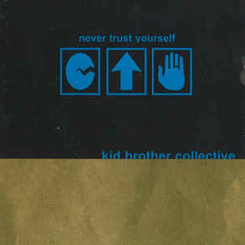 Kid Brother Collective – Never Trust Yourself – CD