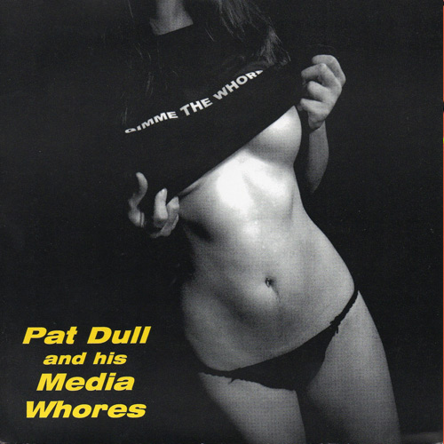 Pat Dull & His Media Whores – It's About Time – 7″