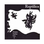 Reptilica---Chrome-Feather-Future---CD