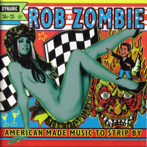 Rob Zombie – American Made Music to Strip by – CD
