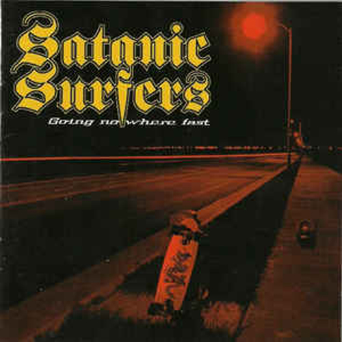 Satanic Surfers – Going Nowhere Fast – CD