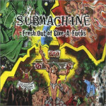 Submachine - Fresh Out of Give-A-Fucks - CD