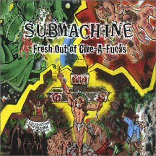 Submachine – Fresh Out of Give-A-Fucks – CD
