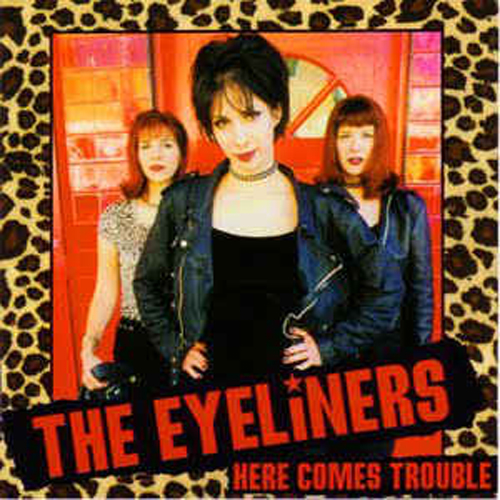 The Eyeliners – Here Comes Trouble – CD