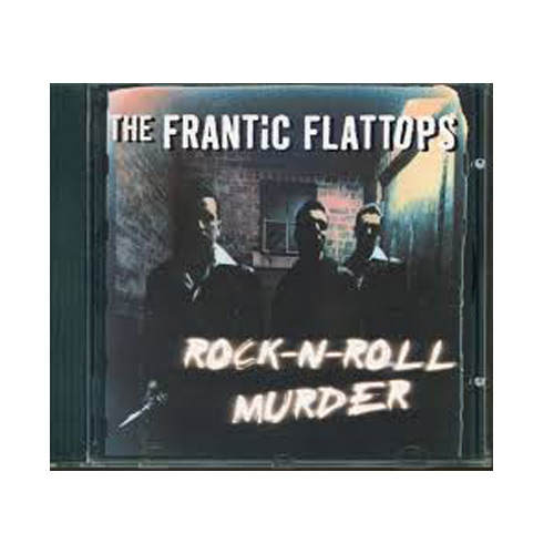The Frantic Flattops – Rock-n-Roll Murder – CD