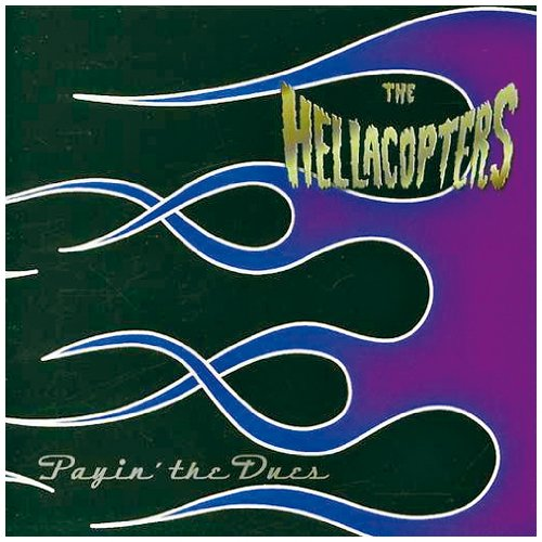 The Hellacopters – Payin' the Dues – 2CD