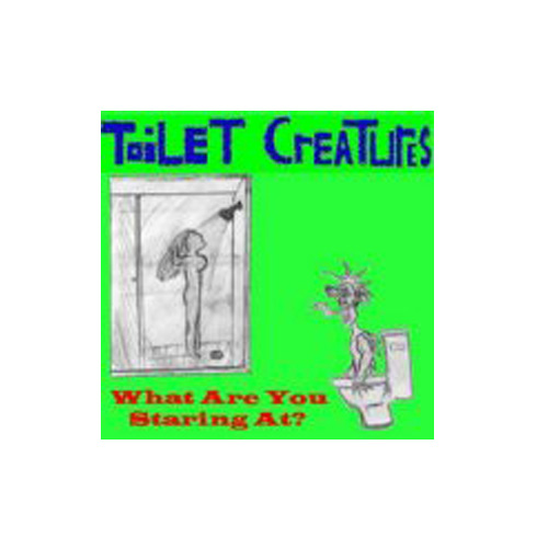 Toilet Creatures – What are You Staring At? – CD