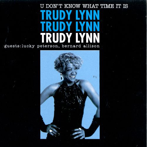 Trudy Lynn – U Don't Know What Time It Is – CD