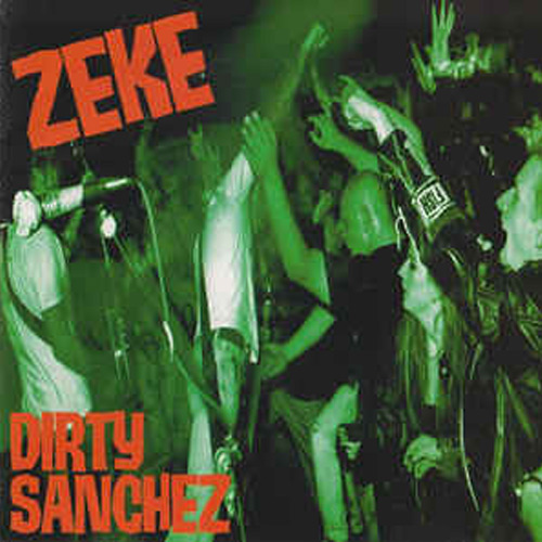 Zeke – Dirty Sanchez – CD