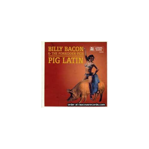 Billy Bacon & The Forbidden Pigs - Pig Latin – CD