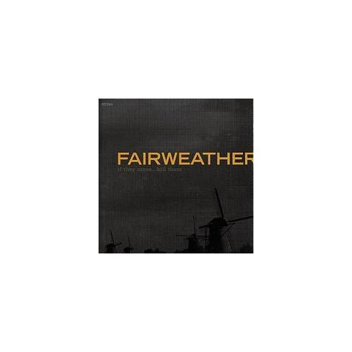 Fairweather – If They Move… Kill Them – CD