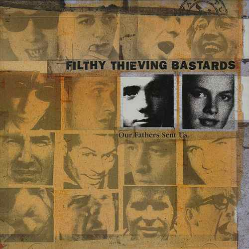 Filthy Thieving Bastards – Our Fathers Send Us – CD